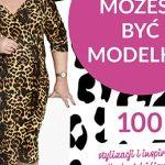 Nowa książka Doroty Wellman - I ty możesz być modelką