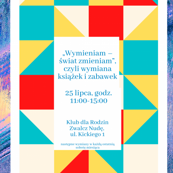 Wymieniam – świat zmieniam Styl życia, LIFESTYLE - Spotkania wymienne na warszawskim Grochowie – w Klubie Zwalcz Nudę, miejscu aktywności lokalnej, prowadzonym przez Fundację Zwalcz Nudę odbywają się w każdą ostatnią sobotą miesiąca.